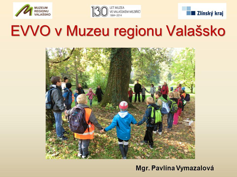 EVVO v Muzeu regionu Valašsko Mgr. Pavlína Vymazalová