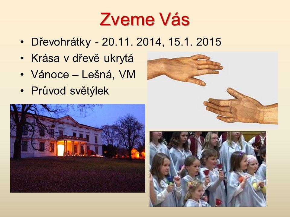 Zveme Vás Dřevohrátky - 20.11. 2014, 15.1.
