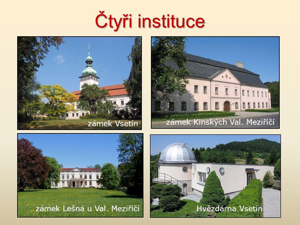 Čtyři instituce zámek Vsetín Hvězdárna Vsetínzámek Lešná u Val.
