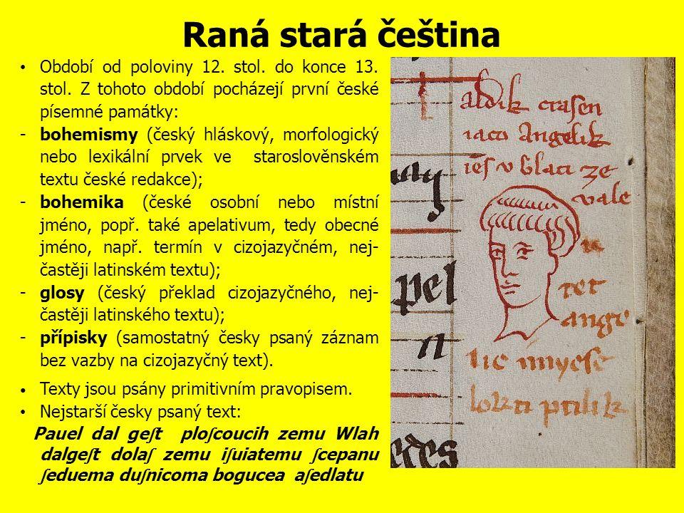 Raná stará č eština Období od poloviny 12.stol. do konce 13.