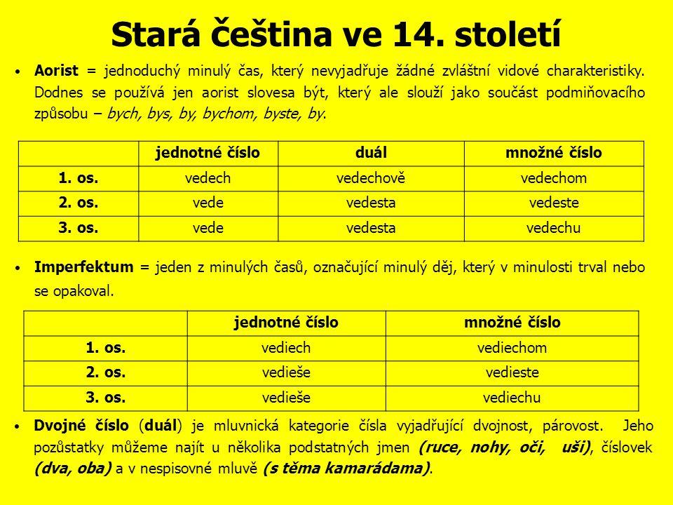 Stará č eština ve 14. století Čeština začíná pronikat do různých literárních žánrů (např.