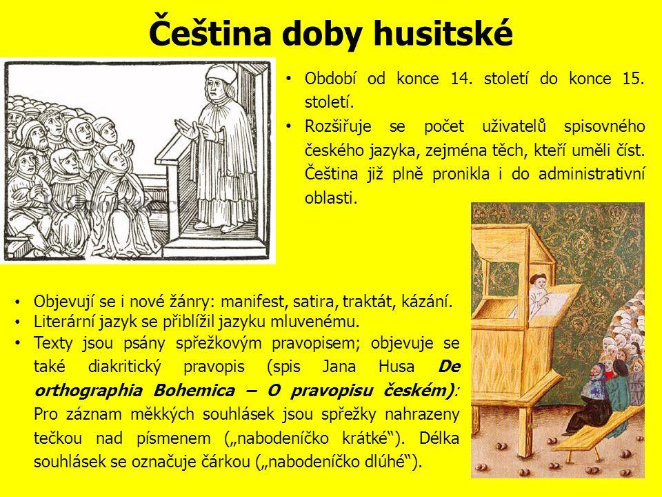 Čeština doby husitské Období od konce 14.století do konce 15.