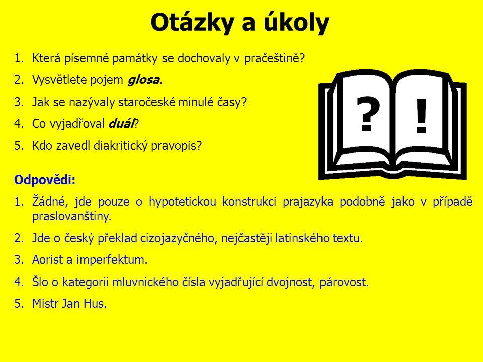Otázky a úkoly 1.Která písemné památky se dochovaly v pračeštině.