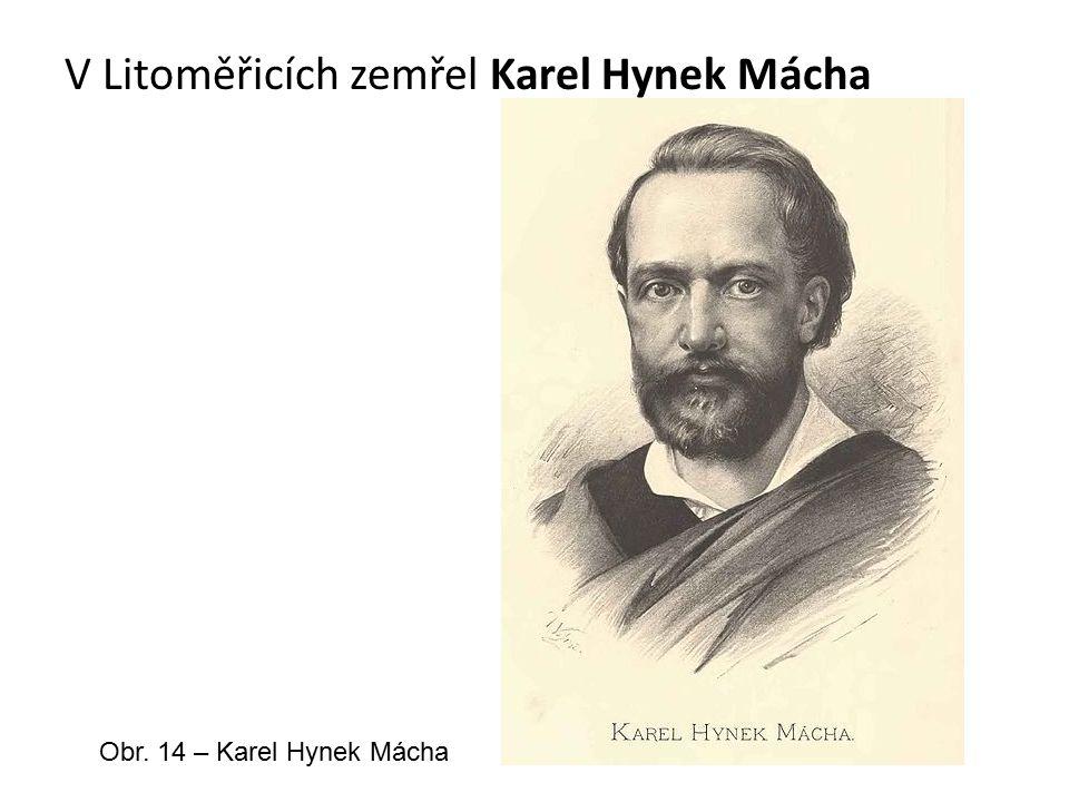 V Litoměřicích zemřel Karel Hynek Mácha Obr. 14 – Karel Hynek Mácha