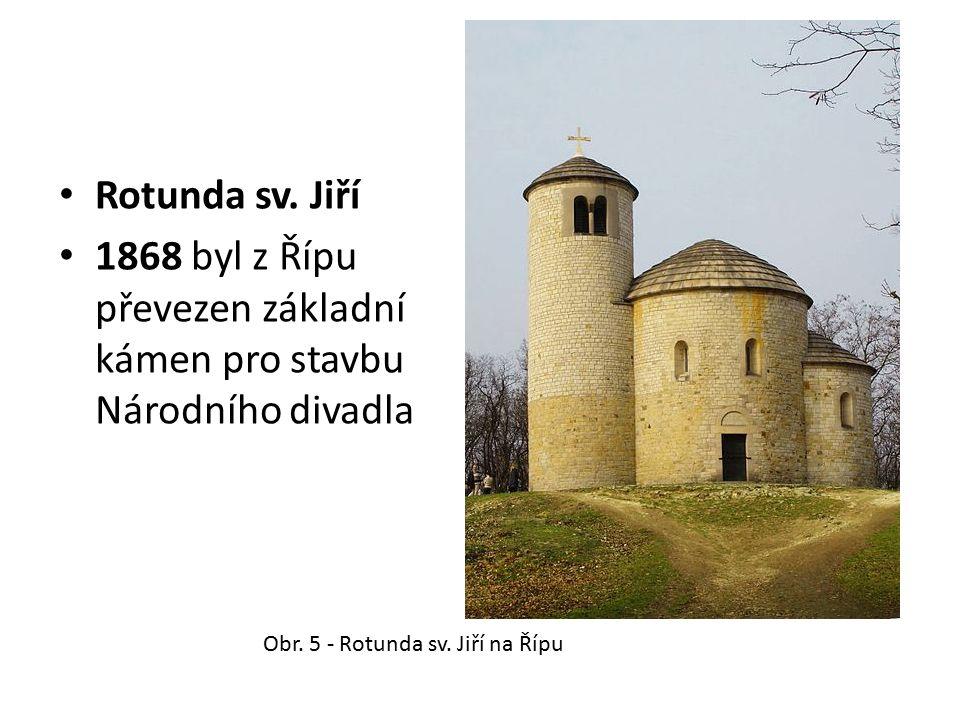 Rotunda sv. Jiří 1868 byl z Řípu převezen základní kámen pro stavbu Národního divadla Obr. 5 - Rotunda sv. Jiří na Řípu