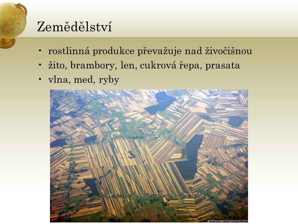 Zemědělství rostlinná produkce převažuje nad živočišnou žito, brambory, len, cukrová řepa, prasata vlna, med, ryby