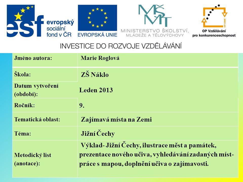 Jméno autora: Marie Roglová Škola: ZŠ Náklo Datum vytvoření (období): Leden 2013 Ročník: 9.