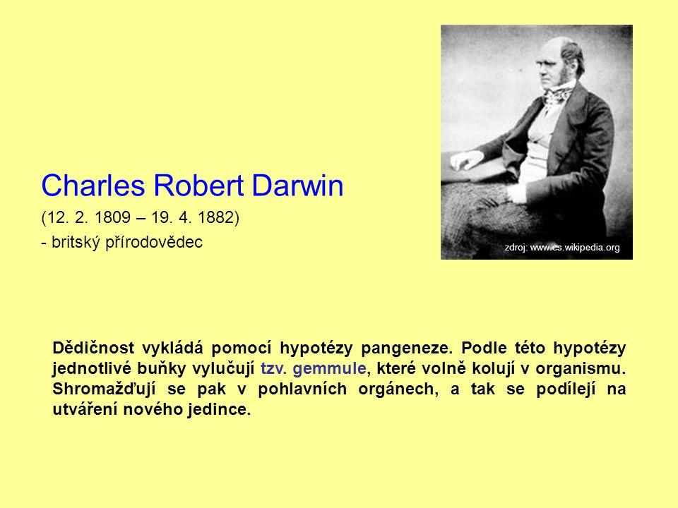 Charles Robert Darwin (12. 2. 1809 – 19. 4.