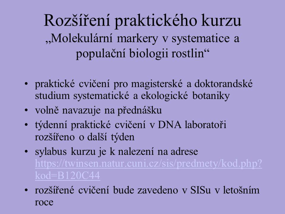 """Rozšíření praktického kurzu """"Molekulární markery v systematice a populační biologii rostlin praktické cvičení pro magisterské a doktorandské studium systematické a ekologické botaniky volně navazuje na přednášku týdenní praktické cvičení v DNA laboratoři rozšířeno o další týden sylabus kurzu je k nalezení na adrese https://twinsen.natur.cuni.cz/sis/predmety/kod.php."""