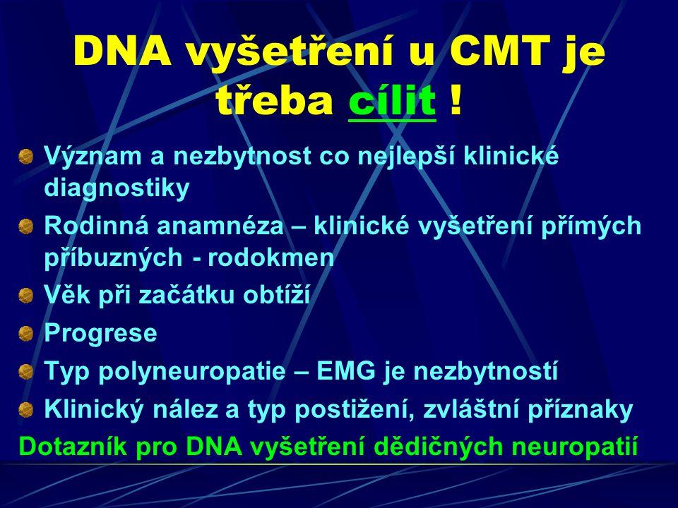 DNA vyšetření u CMT je třeba cílit .