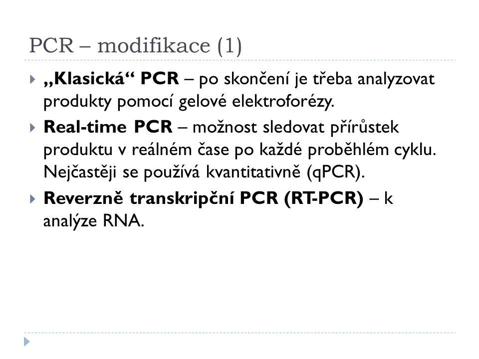 """PCR – modifikace (1)  """"Klasická"""" PCR – po skončení je třeba analyzovat produkty pomocí gelové elektroforézy.  Real-time PCR – možnost sledovat přírů"""