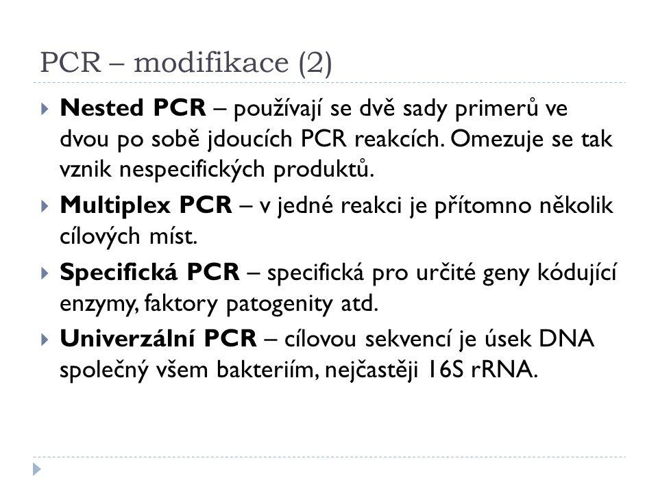 PCR – modifikace (2)  Nested PCR – používají se dvě sady primerů ve dvou po sobě jdoucích PCR reakcích. Omezuje se tak vznik nespecifických produktů.