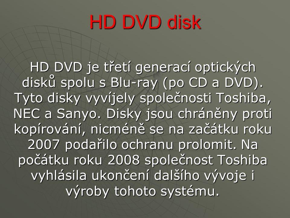 HD DVD disk HD DVD je třetí generací optických disků spolu s Blu-ray (po CD a DVD).