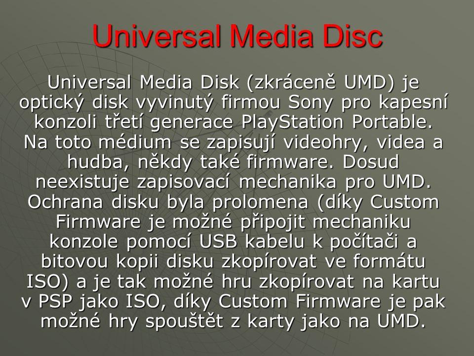 Universal Media Disc Universal Media Disk (zkráceně UMD) je optický disk vyvinutý firmou Sony pro kapesní konzoli třetí generace PlayStation Portable.
