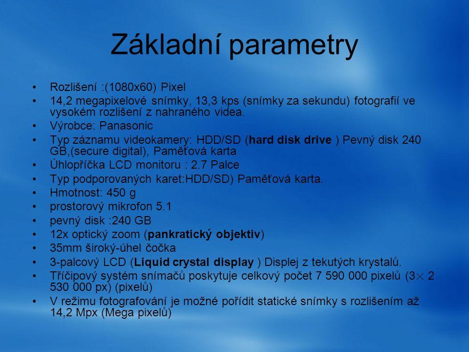 Základní parametry Rozlišení :(1080x60) Pixel 14,2 megapixelové snímky, 13,3 kps (snímky za sekundu) fotografií ve vysokém rozlišení z nahraného videa