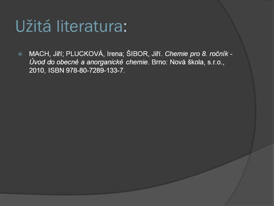 Užitá literatura:  MACH, Jiří; PLUCKOVÁ, Irena; ŠIBOR, Jiří.