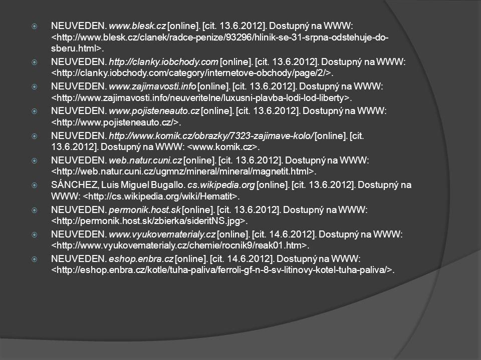  NEUVEDEN.www.blesk.cz [online]. [cit. 13.6.2012].