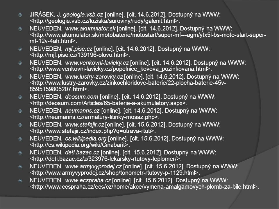  JIRÁSEK, J. geologie.vsb.cz [online]. [cit. 14.6.2012].