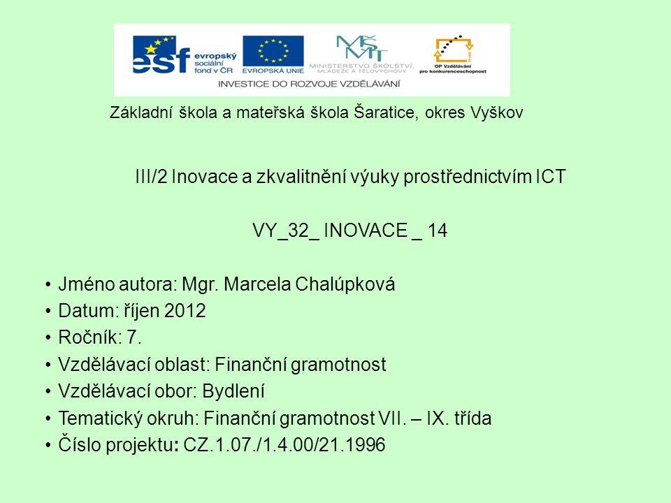 III/2 Inovace a zkvalitnění výuky prostřednictvím ICT VY_32_ INOVACE _ 14 Jméno autora: Mgr.