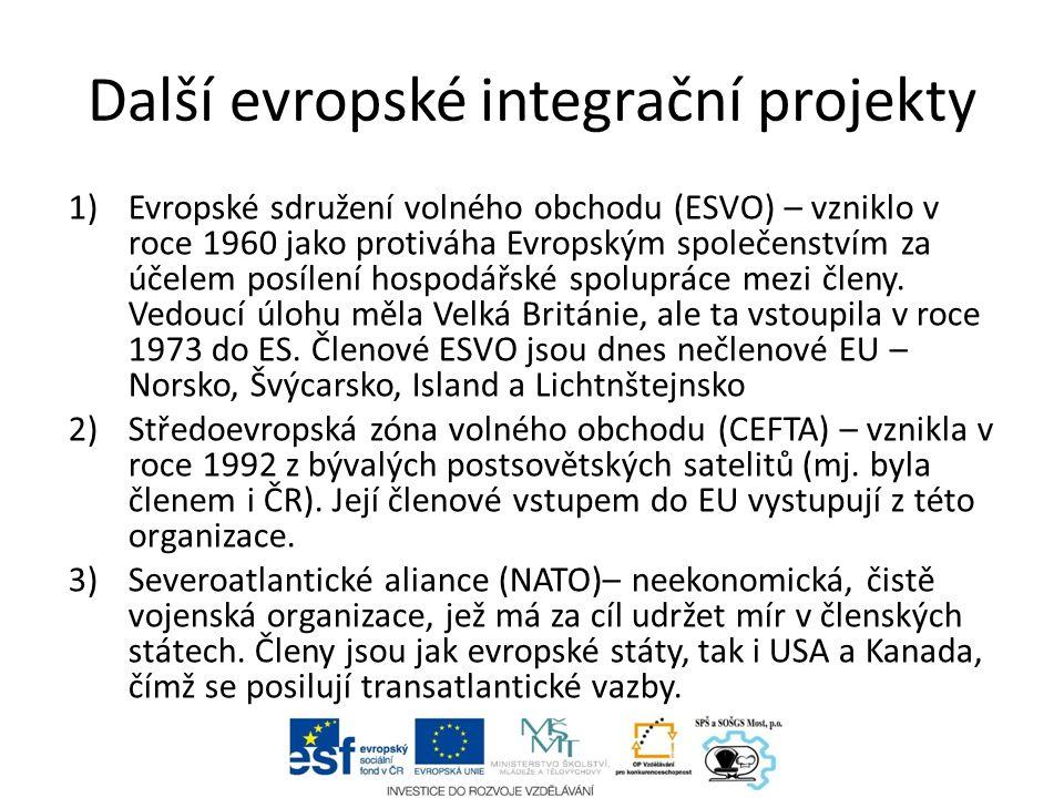 Další evropské integrační projekty 1)Evropské sdružení volného obchodu (ESVO) – vzniklo v roce 1960 jako protiváha Evropským společenstvím za účelem posílení hospodářské spolupráce mezi členy.