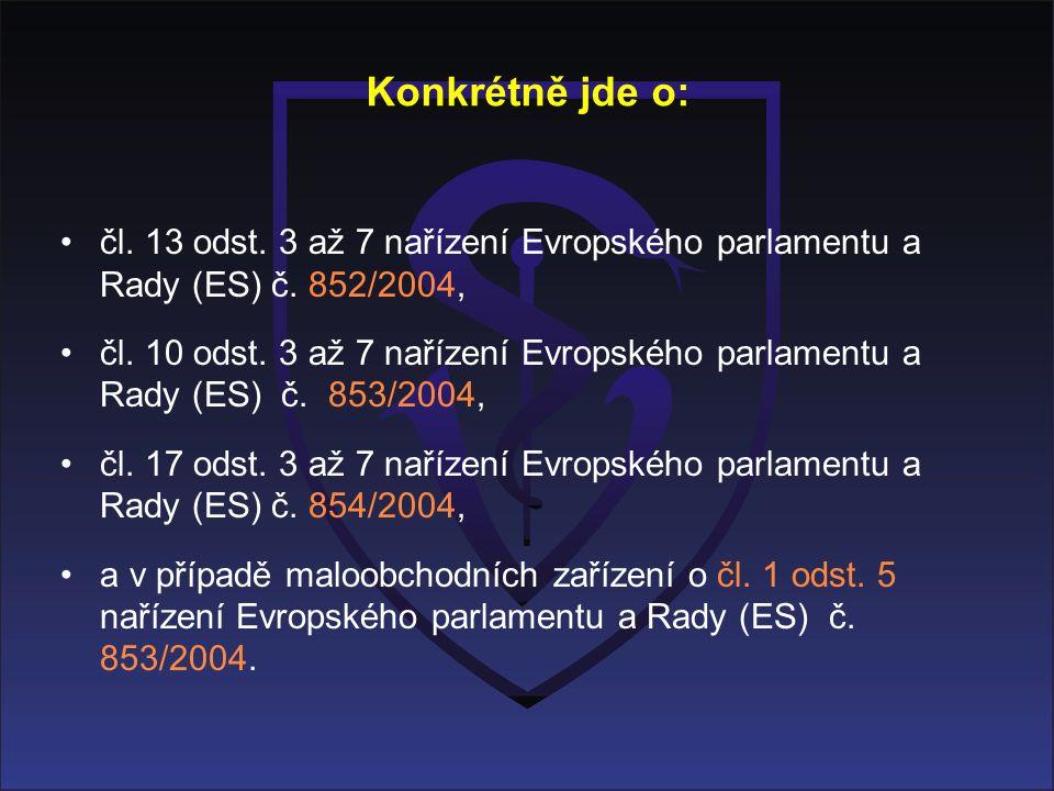Konkrétně jde o: čl. 13 odst. 3 až 7 nařízení Evropského parlamentu a Rady (ES) č.