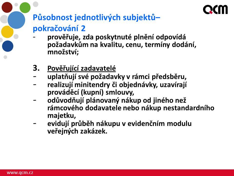www.qcm.cz - prověřuje, zda poskytnuté plnění odpovídá požadavkům na kvalitu, cenu, termíny dodání, množství; 3.