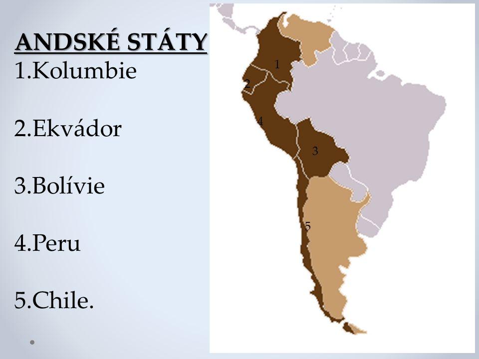 ANDSKÉ STÁTY 1.Kolumbie 2.Ekvádor 3.Bolívie 4.Peru 5.Chile. 1 2 4 3 5