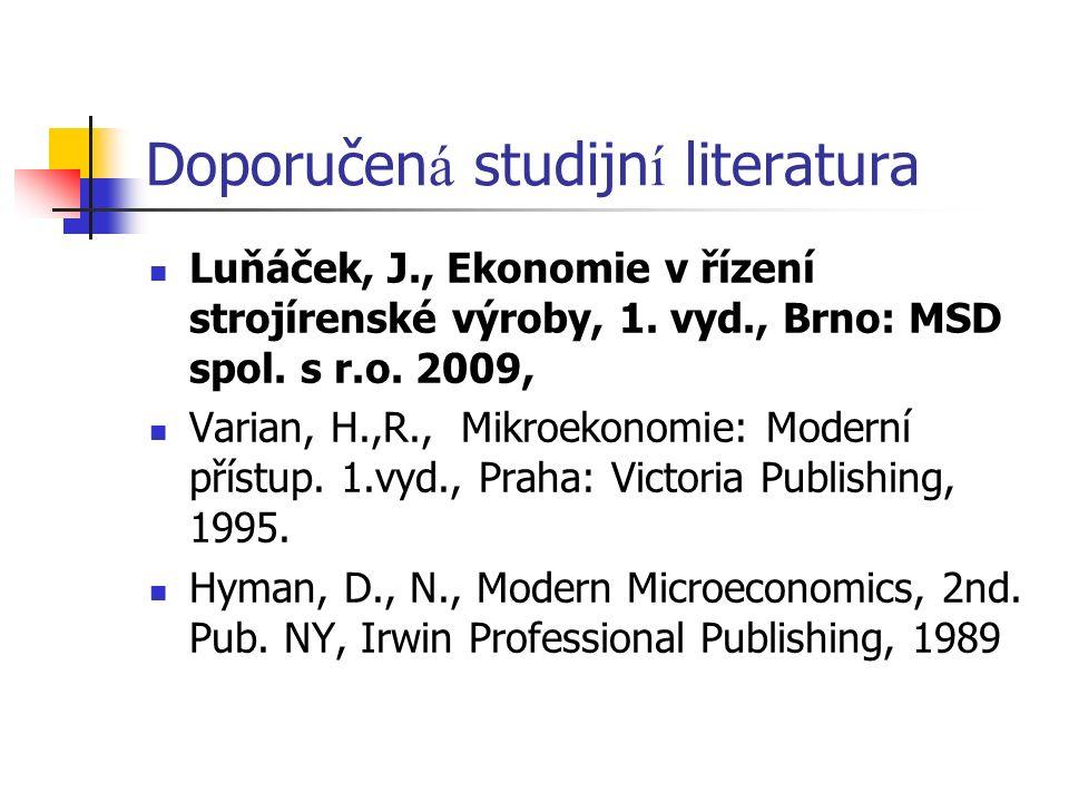 Doporučen á studijn í literatura Luňáček, J., Ekonomie v řízení strojírenské výroby, 1.