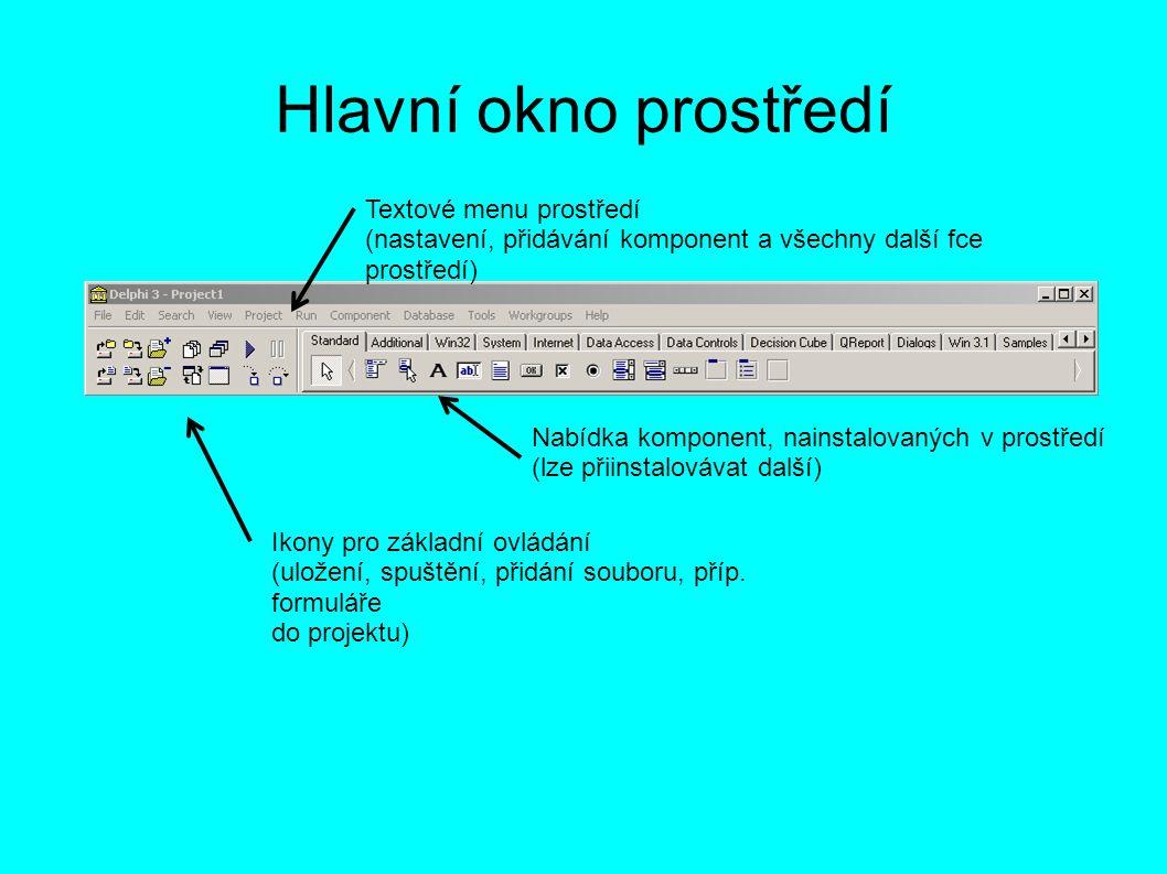 Object inpektor V object inspektoru se nastavují vlastnosti komponent, je to taky místo, kde se dají zjistit názvy a funkce některých vlastností objektu (komponenty) Název upravované komponenty (nutno kontrolovat!) Záložka PROPERTIES (vlastnosti komponent) Záložka EVENTS (nastavení obsluhy událostí, této komponenty)