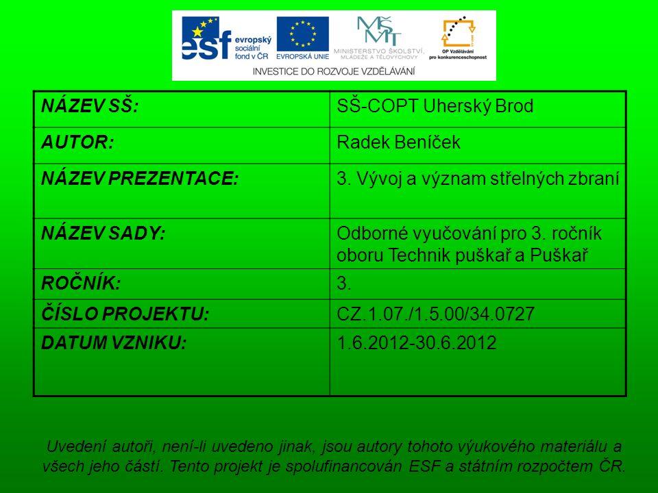 NÁZEV SŠ:SŠ-COPT Uherský Brod AUTOR:Radek Beníček NÁZEV PREZENTACE:3.
