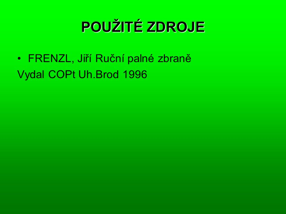 POUŽITÉ ZDROJE FRENZL, Jiří Ruční palné zbraně Vydal COPt Uh.Brod 1996