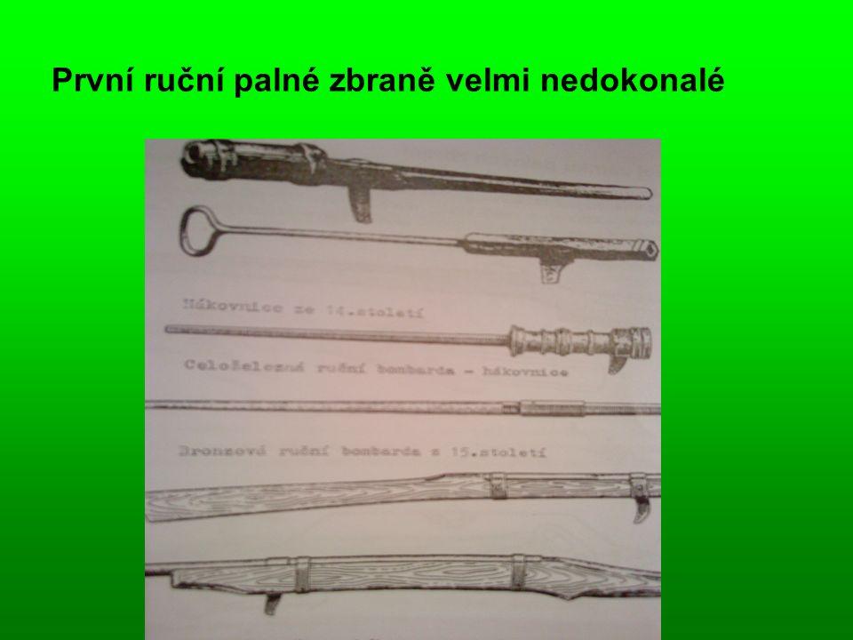 První ruční palné zbraně velmi nedokonalé