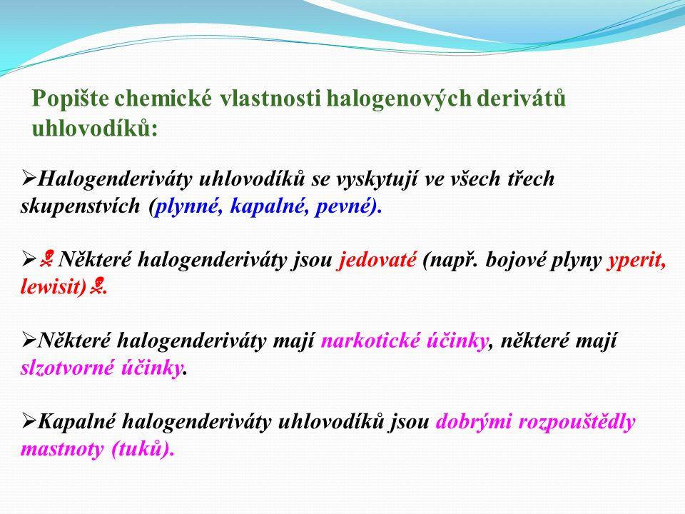 Uveďte charakteristiku halogenových derivátů uhlovodíků:  Halogenové deriváty uhlovodíků vznikají nahrazením jednoho nebo více atomů vodíku v molekule uhlovodíku atomem (atomy) halogenu.