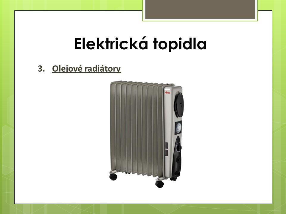 Elektrická topidla 3.Olejové radiátory