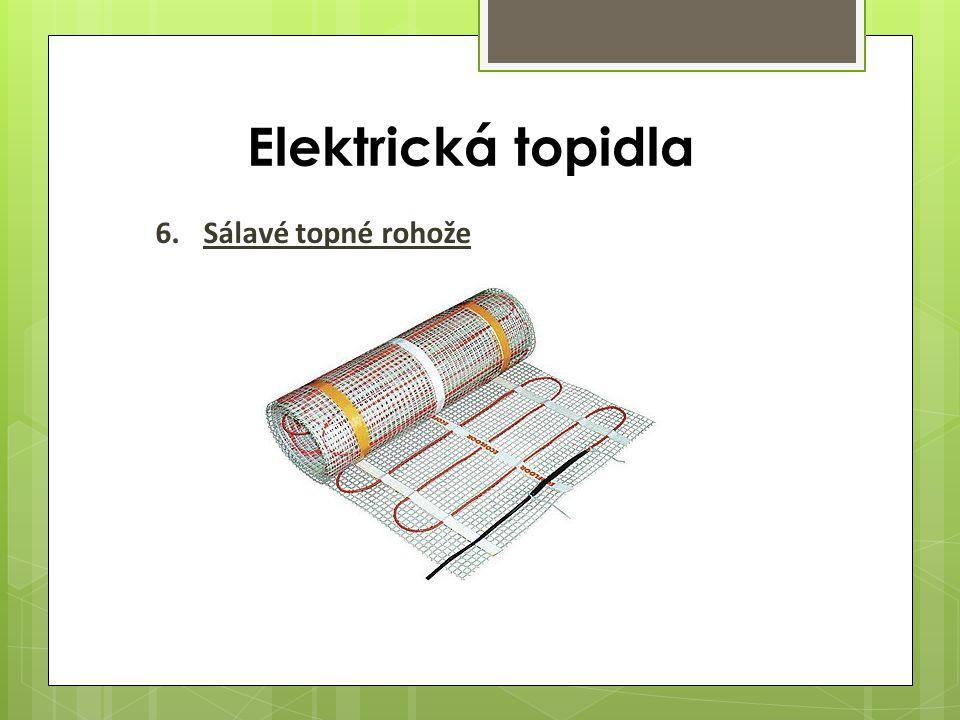 Elektrická topidla 6.Sálavé topné rohože