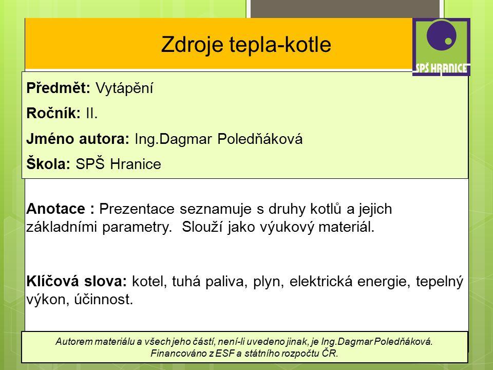 Zdroje tepla-kotle Předmět: Vytápění Ročník: II.