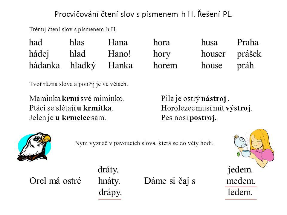 Procvičování čtení slov s písmenem h H. Řešení PL.