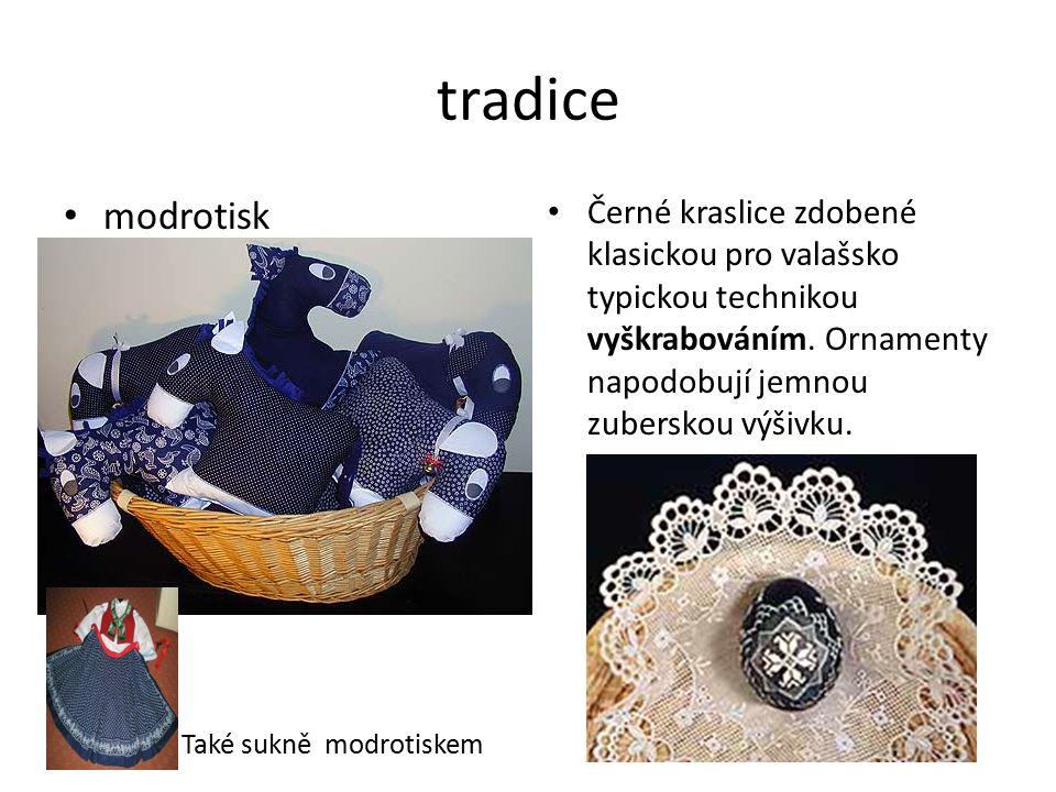 tradice modrotisk Černé kraslice zdobené klasickou pro valašsko typickou technikou vyškrabováním. Ornamenty napodobují jemnou zuberskou výšivku. Také