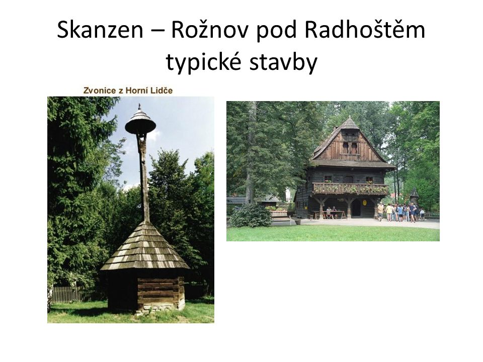 Skanzen – Rožnov pod Radhoštěm typické stavby