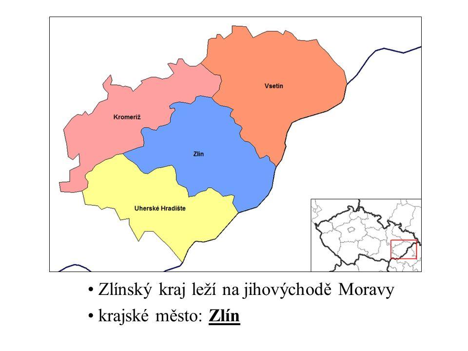 Zlínský kraj leží na jihovýchodě Moravy krajské město: Zlín