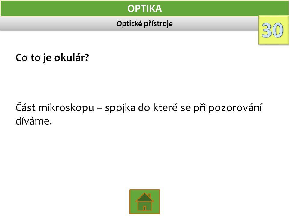Optické přístroje OPTIKA Co to je okulár.