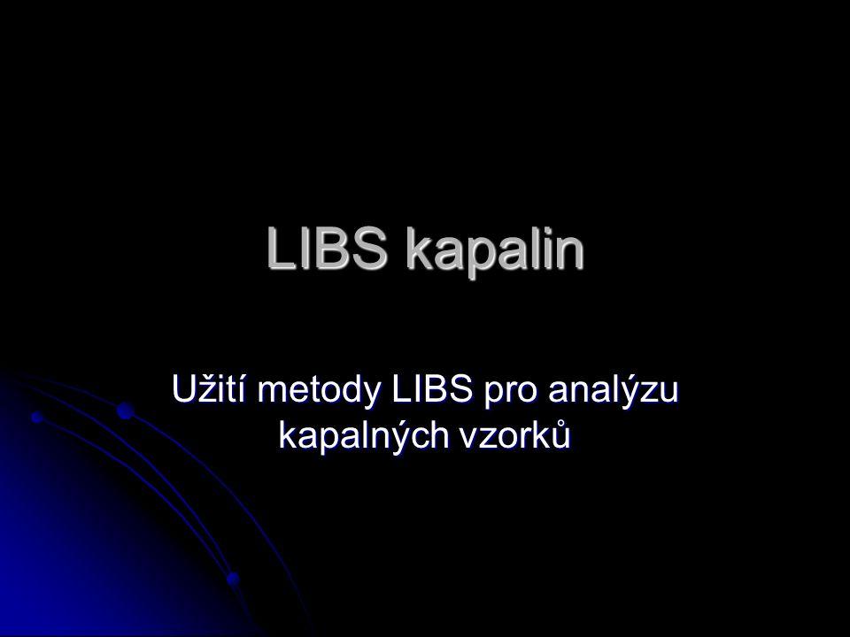LIBS kapalin Užití metody LIBS pro analýzu kapalných vzorků