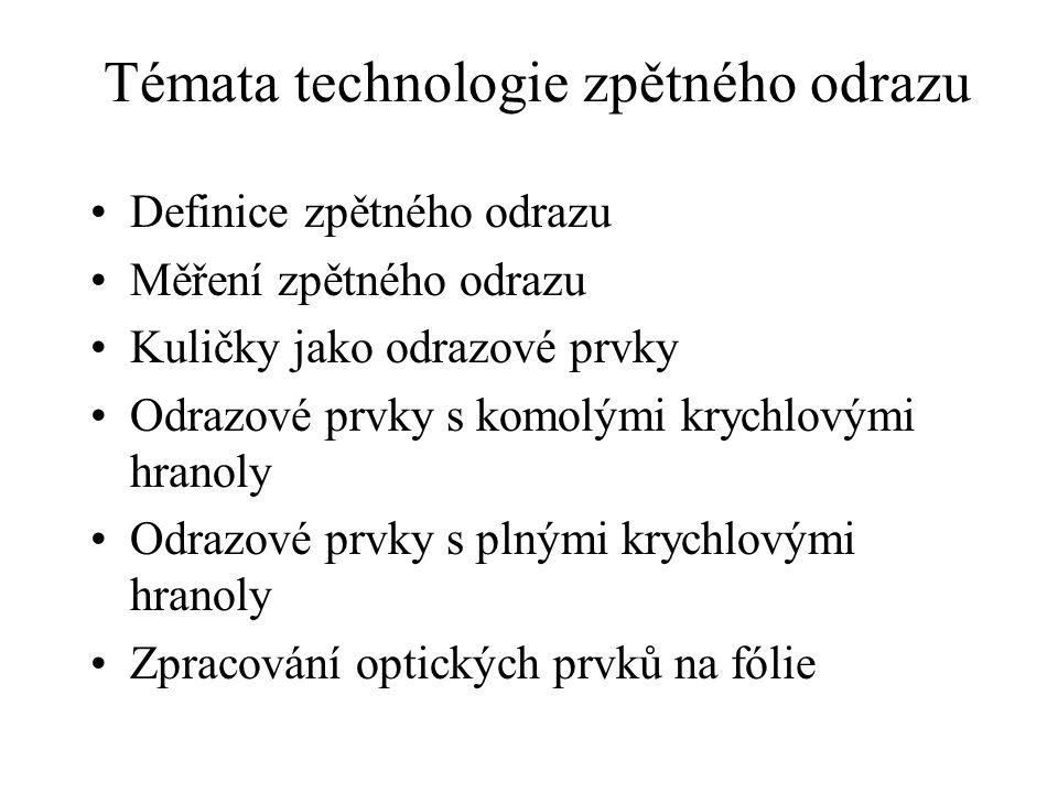 Proč plné krychlové hranoly Vývoj technologií zpětného odrazu pro dopravní značky Školení CDV