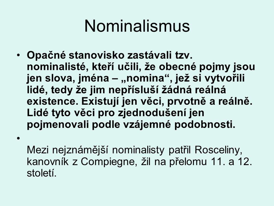 Nominalismus Opačné stanovisko zastávali tzv.