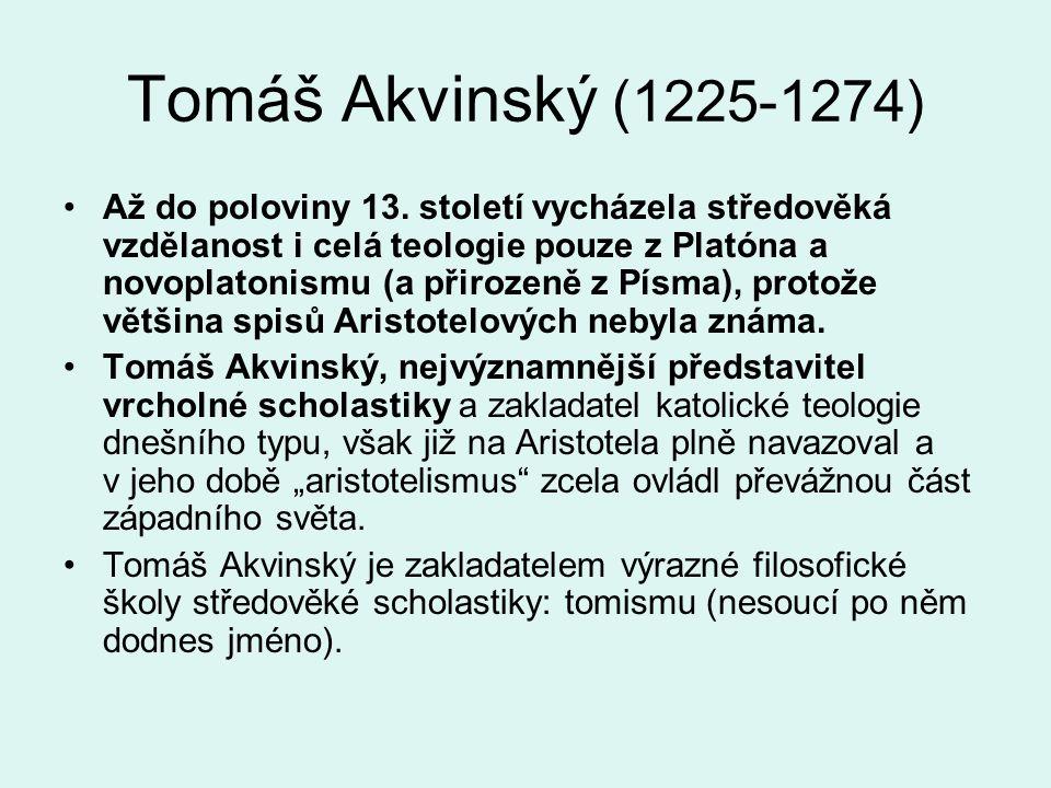 Tomáš Akvinský (1225-1274) Až do poloviny 13.