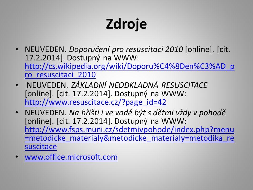 Zdroje NEUVEDEN. Doporučení pro resuscitaci 2010 [online].