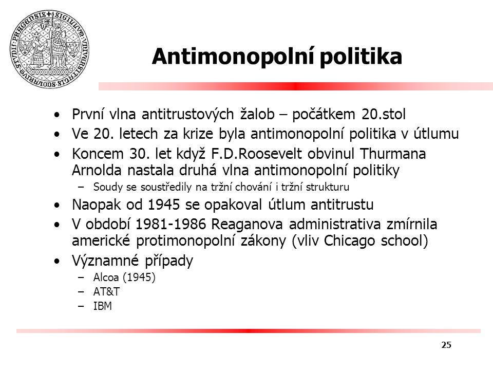 Antimonopolní politika První vlna antitrustových žalob – počátkem 20.stol Ve 20.