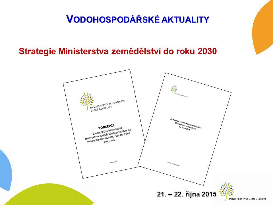 Strategie Ministerstva zemědělství do roku 2030 21. – 22. října 2015