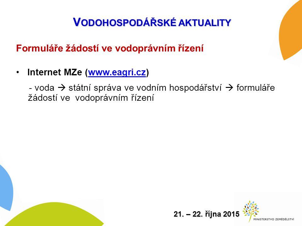 Formuláře žádostí ve vodoprávním řízení Internet MZe (www.eagri.cz)www.eagri.cz - voda  státní správa ve vodním hospodářství  formuláře žádostí ve vodoprávním řízení 21.