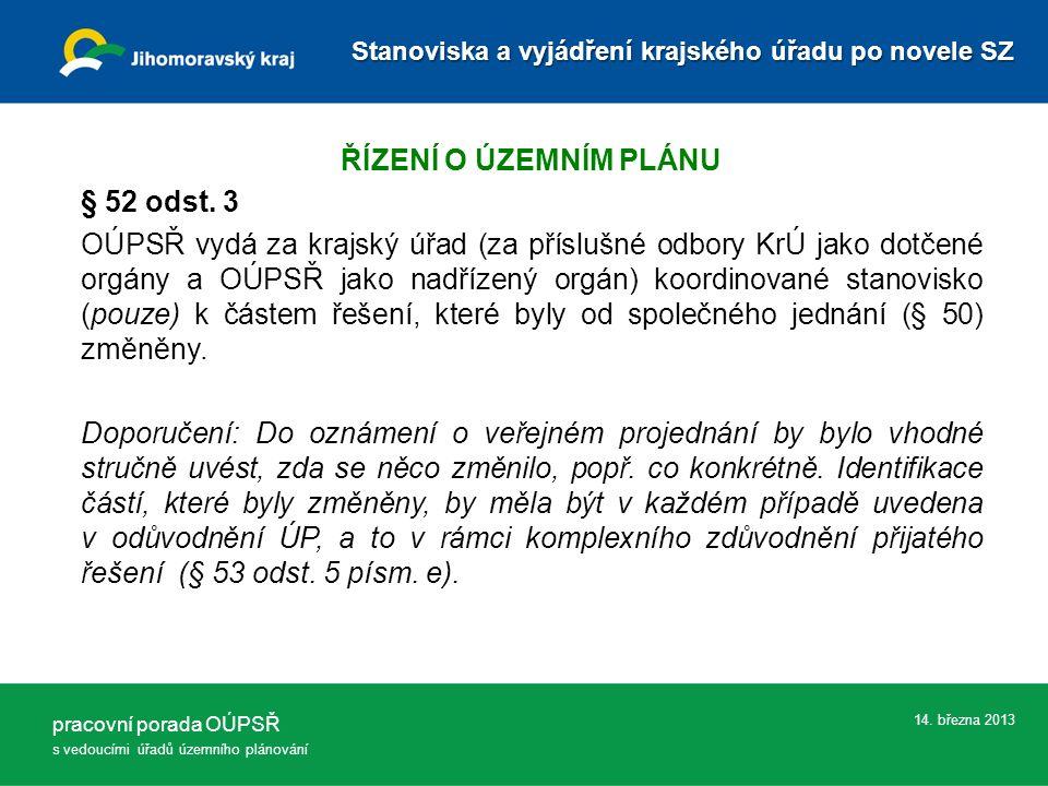 14.března 2013 ŘÍZENÍ O ÚZEMNÍM PLÁNU § 52 odst.